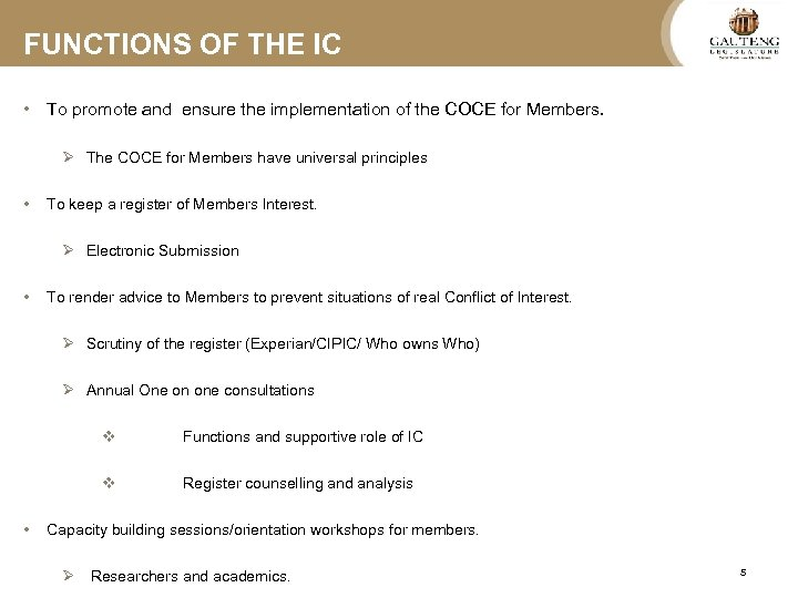 FUNCTIONS OF THE IC • To promote and ensure the implementation of the COCE