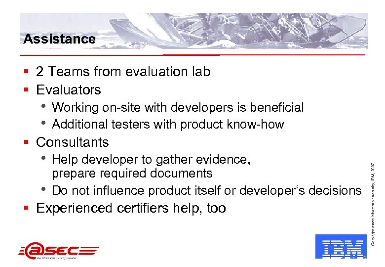 Assistance § 2 Teams from evaluation lab § Evaluators • • Working on-site with