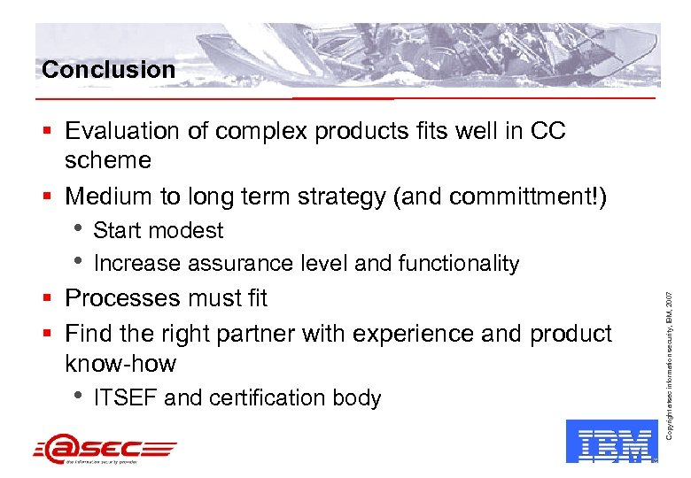 Conclusion § Evaluation of complex products fits well in CC scheme § Medium to