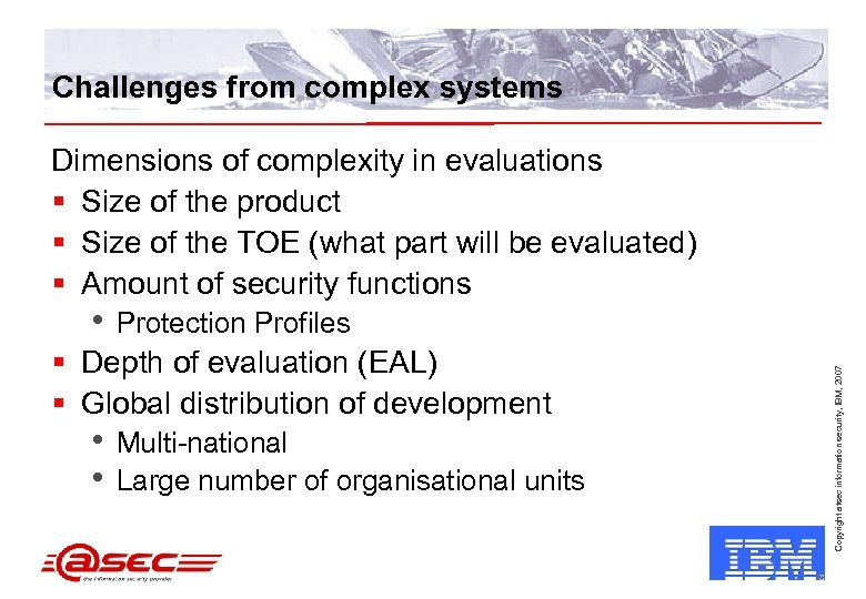 Challenges from complex systems Dimensions of complexity in evaluations § Size of the product
