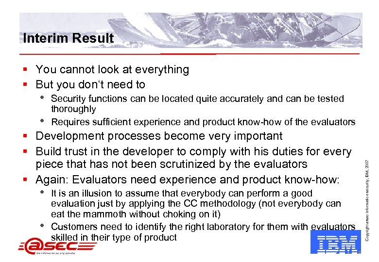 Interim Result § You cannot look at everything § But you don't need to