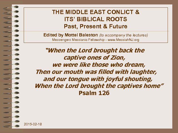 THE MIDDLE EAST CONLICT & ITS' BIBLICAL ROOTS Past, Present & Future Edited by