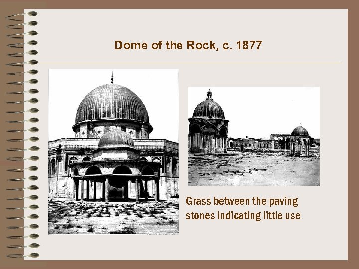 Dome of the Rock, c. 1877 Grass between the paving stones indicating little use