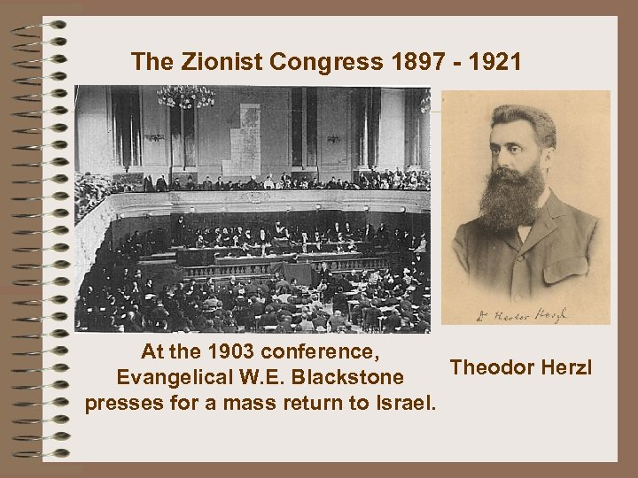 The Zionist Congress 1897 - 1921 At the 1903 conference, Theodor Herzl Evangelical W.