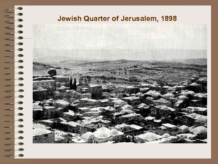 Jewish Quarter of Jerusalem, 1898