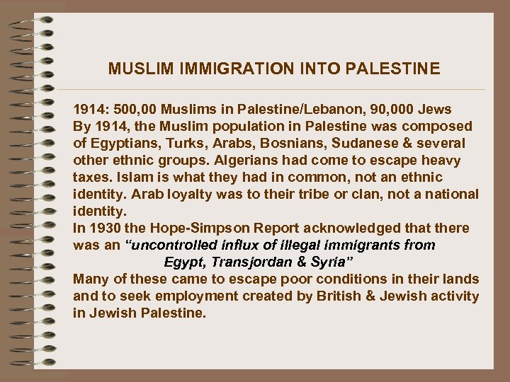 MUSLIM IMMIGRATION INTO PALESTINE 1914: 500, 00 Muslims in Palestine/Lebanon, 90, 000 Jews By