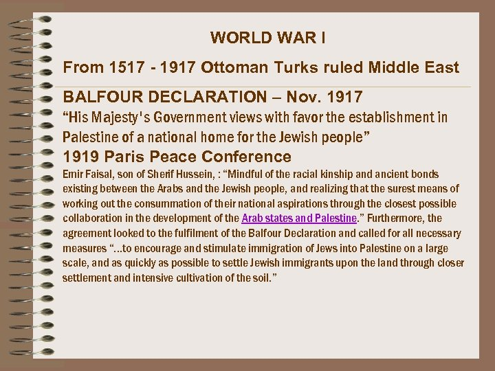 WORLD WAR I From 1517 - 1917 Ottoman Turks ruled Middle East BALFOUR DECLARATION