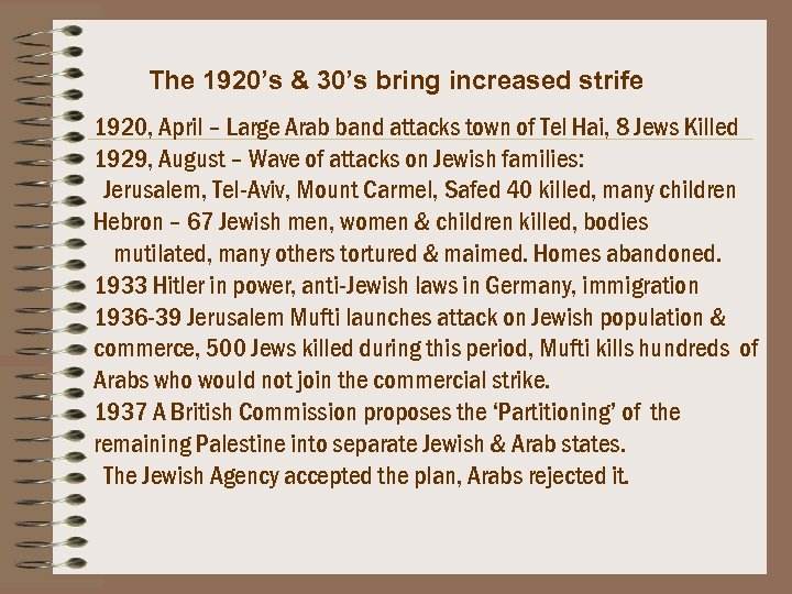 The 1920's & 30's bring increased strife 1920, April – Large Arab band attacks