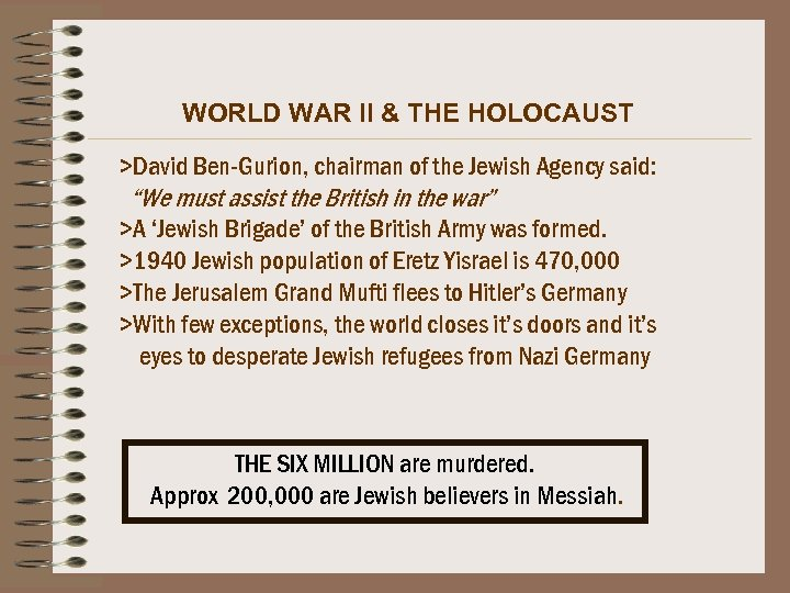 WORLD WAR II & THE HOLOCAUST >David Ben-Gurion, chairman of the Jewish Agency said: