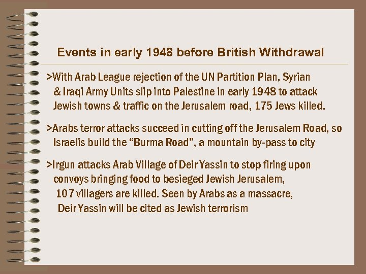 Events in early 1948 before British Withdrawal >With Arab League rejection of the UN