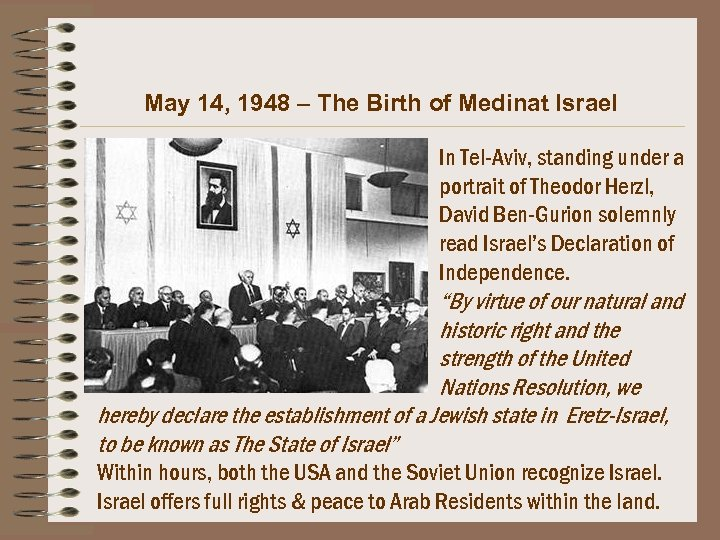 May 14, 1948 – The Birth of Medinat Israel In Tel-Aviv, standing under a