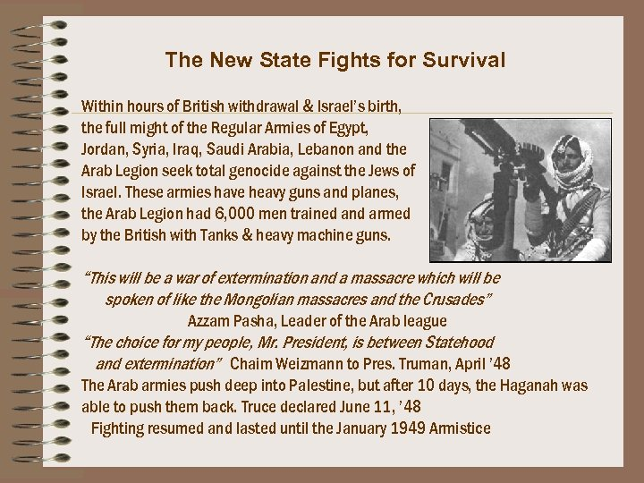 The New State Fights for Survival Within hours of British withdrawal & Israel's birth,