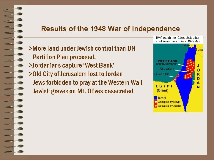 Results of the 1948 War of Independence >More land under Jewish control than UN