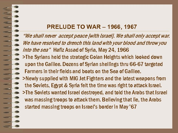 "PRELUDE TO WAR – 1966, 1967 ""We shall never accept peace [with Israel]. We"