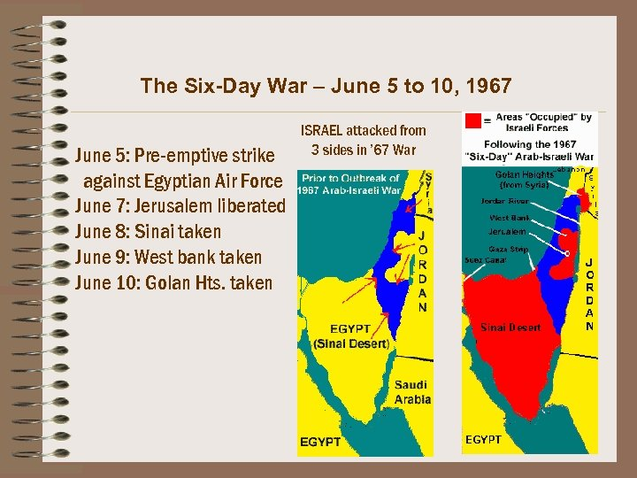 The Six-Day War – June 5 to 10, 1967 June 5: Pre-emptive strike against