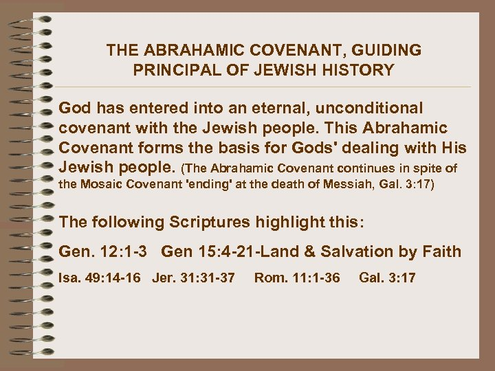 THE ABRAHAMIC COVENANT, GUIDING PRINCIPAL OF JEWISH HISTORY God has entered into an eternal,