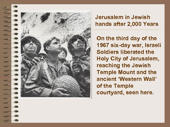 Jerusalem in Jewish hands after 2, 000 Years On the third day of the