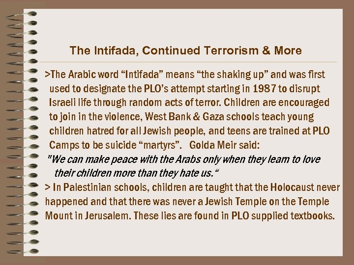 "The Intifada, Continued Terrorism & More >The Arabic word ""Intifada"" means ""the shaking up"""