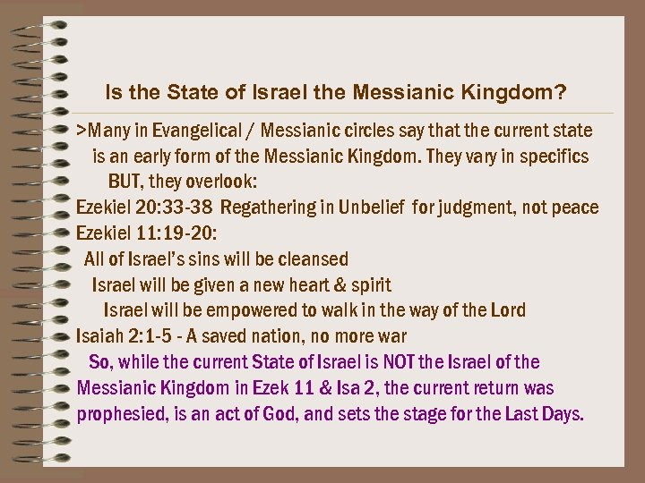 Is the State of Israel the Messianic Kingdom? >Many in Evangelical / Messianic circles