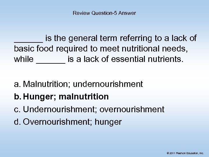 Review Question-5 Answer ______ is the general term referring to a lack of basic