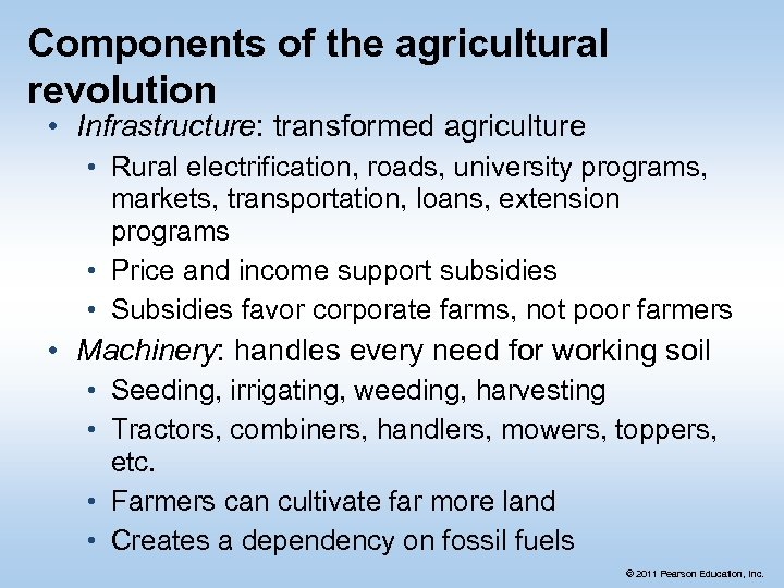 Components of the agricultural revolution • Infrastructure: transformed agriculture • Rural electrification, roads, university