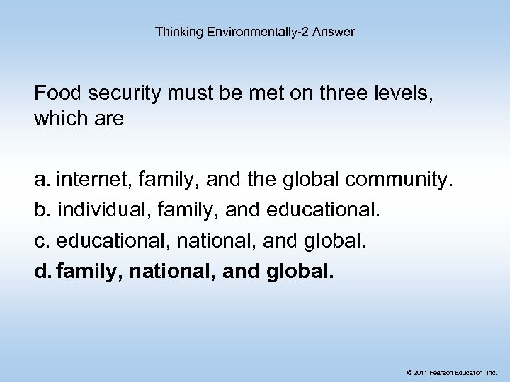Thinking Environmentally-2 Answer Food security must be met on three levels, which are a.