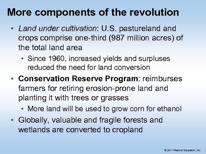 More components of the revolution • Land under cultivation: U. S. pastureland crops comprise