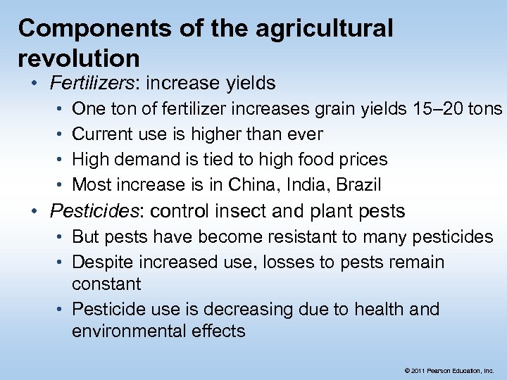 Components of the agricultural revolution • Fertilizers: increase yields • • One ton of