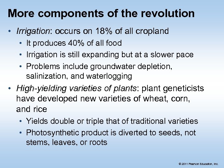 More components of the revolution • Irrigation: occurs on 18% of all cropland •