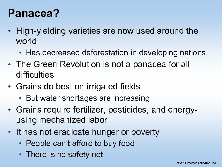 Panacea? • High-yielding varieties are now used around the world • Has decreased deforestation