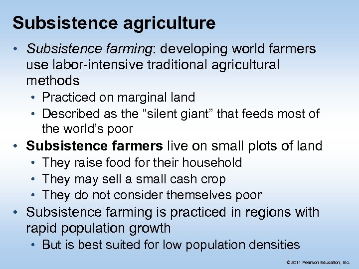 Subsistence agriculture • Subsistence farming: developing world farmers use labor-intensive traditional agricultural methods •