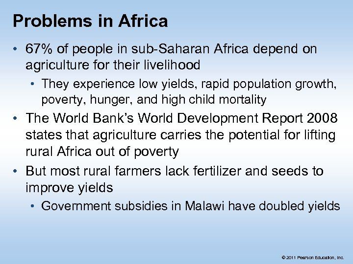 Problems in Africa • 67% of people in sub-Saharan Africa depend on agriculture for