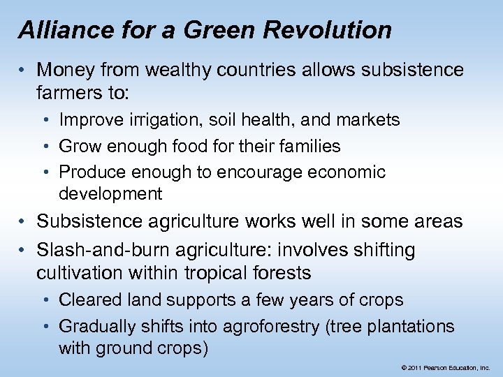 Alliance for a Green Revolution • Money from wealthy countries allows subsistence farmers to: