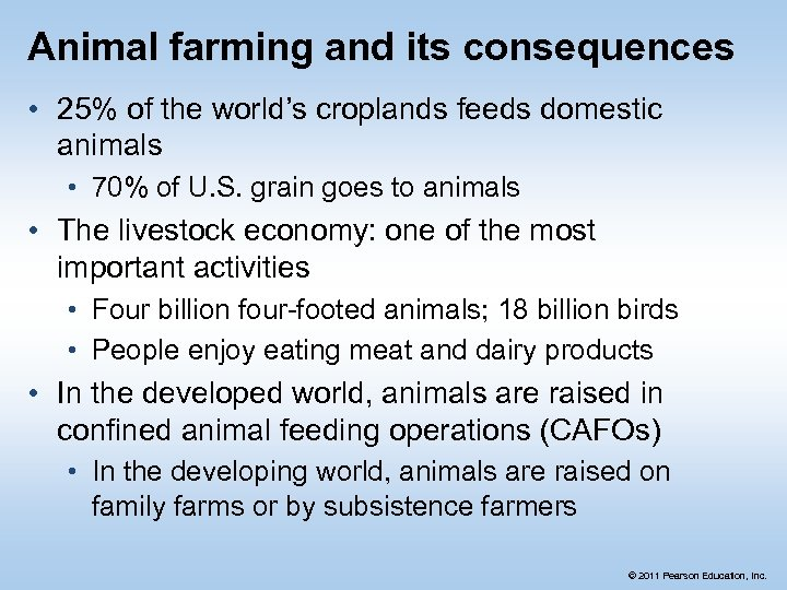 Animal farming and its consequences • 25% of the world's croplands feeds domestic animals