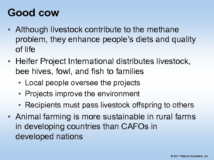 Good cow • Although livestock contribute to the methane problem, they enhance people's diets