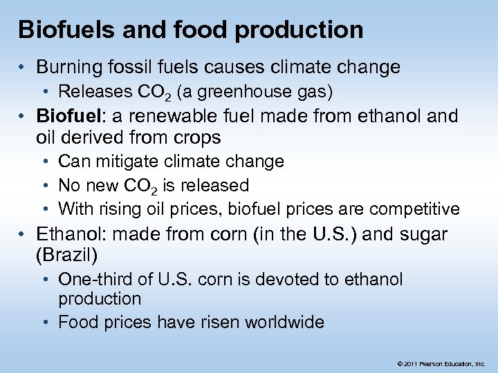 Biofuels and food production • Burning fossil fuels causes climate change • Releases CO