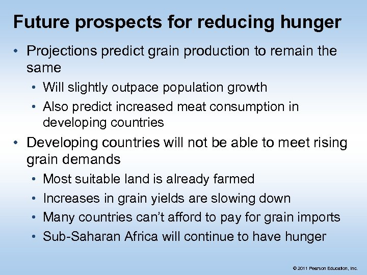 Future prospects for reducing hunger • Projections predict grain production to remain the same
