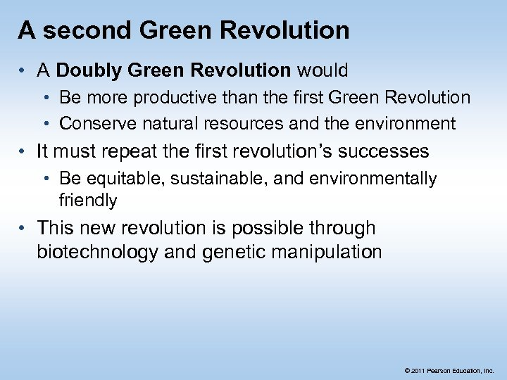 A second Green Revolution • A Doubly Green Revolution would • Be more productive