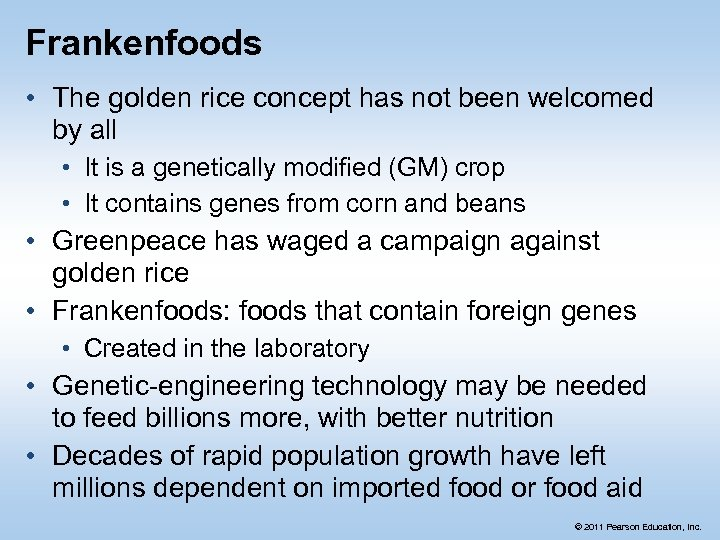 Frankenfoods • The golden rice concept has not been welcomed by all • It