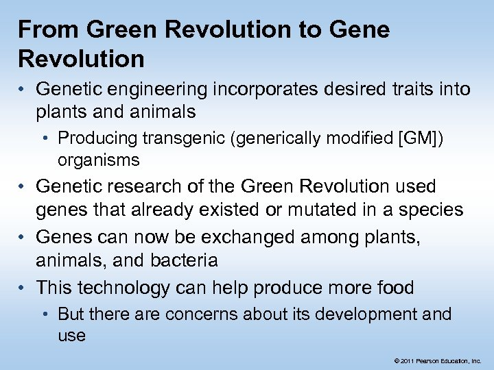 From Green Revolution to Gene Revolution • Genetic engineering incorporates desired traits into plants
