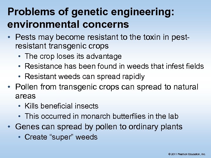 Problems of genetic engineering: environmental concerns • Pests may become resistant to the toxin