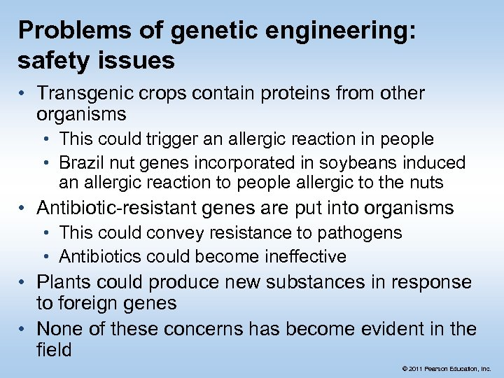 Problems of genetic engineering: safety issues • Transgenic crops contain proteins from other organisms