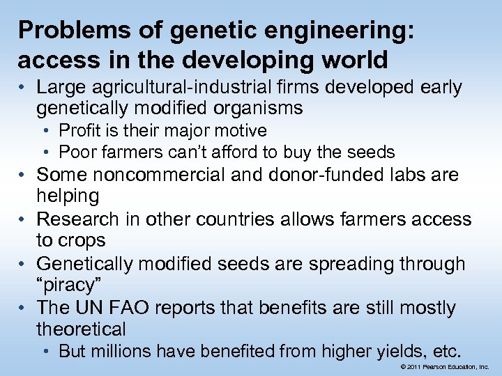 Problems of genetic engineering: access in the developing world • Large agricultural-industrial firms developed