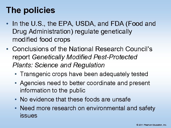 The policies • In the U. S. , the EPA, USDA, and FDA (Food