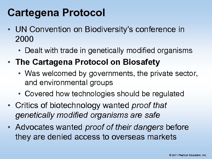Cartegena Protocol • UN Convention on Biodiversity's conference in 2000 • Dealt with trade