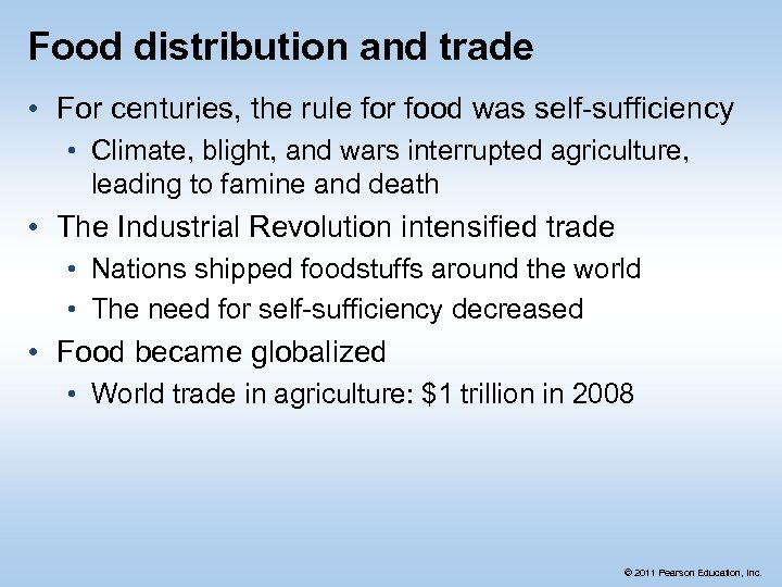 Food distribution and trade • For centuries, the rule for food was self-sufficiency •