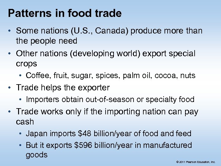 Patterns in food trade • Some nations (U. S. , Canada) produce more than
