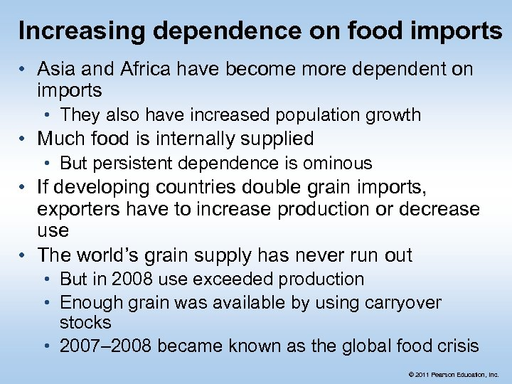 Increasing dependence on food imports • Asia and Africa have become more dependent on