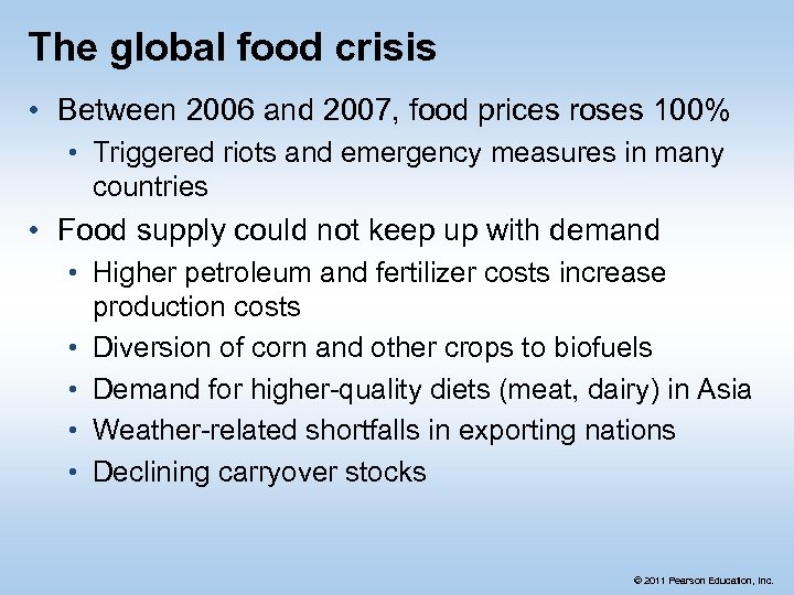 The global food crisis • Between 2006 and 2007, food prices roses 100% •