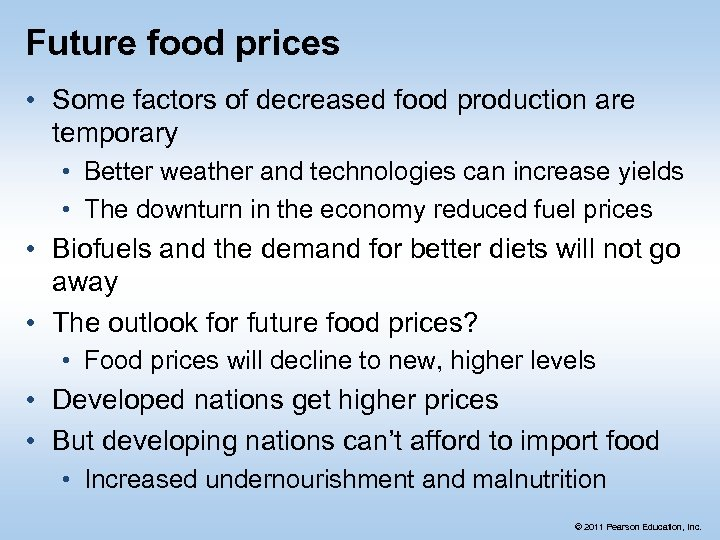 Future food prices • Some factors of decreased food production are temporary • Better